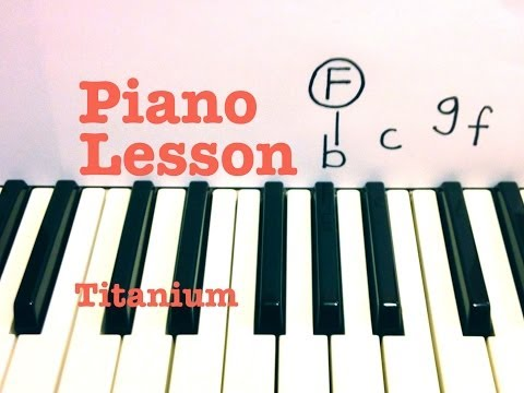 Titanium- David Guetta piano lesson (ft. Sia) Todd Downing