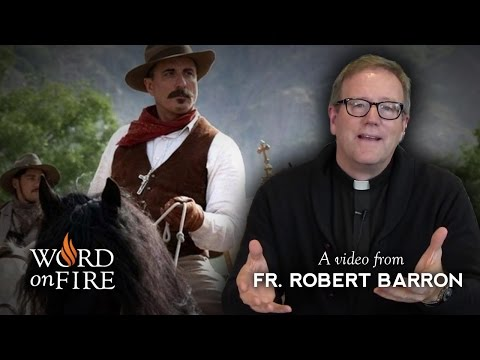 &quot;For Greater Glory&quot;: A movie review by Fr. Barron (SPOILERS)