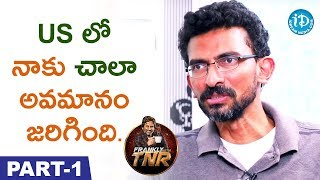 Director Sekhar Kammula Interview Part #1 || Frankly With TNR || Talking Movies with iDream - IDREAMMOVIES