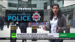 Police accuse BBC of breaching own guidelines while covering Manchester bombing - RUSSIATODAY