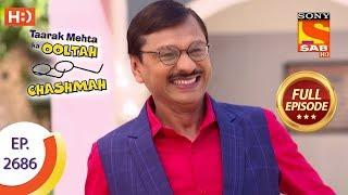 Taarak Mehta Ka Ooltah Chashmah - Ep 2686 - Full Episode - 13th March, 2019 - SABTV