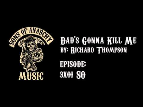 Dad's Gonna Kill Me - Richard Thompson | Sons of Anarchy | Season 3