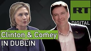 CLINTON & COMEY within 1km of each other on DUBLIN trip - RUSSIATODAY
