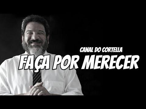 Mario Sergio Cortella - Faça Por Merecer