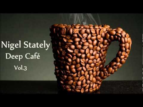 Nigel Stately Deep Café Vol.3