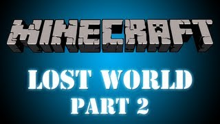 Minecraft: Custom Map - The Lost World Part 2
