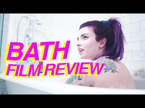 BATH FILM REVIEW