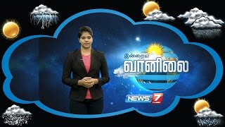 Weather Forecast 04-09-2016 – News7 Tamil Show