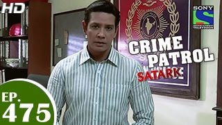 Crime Patrol : Episode 476 - 27th February 2015
