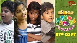 Fun Bucket JUNIORS | Episode 57 | Kids Funny Videos | Comedy Web Series | By Sai Teja - TeluguOne - TELUGUONE