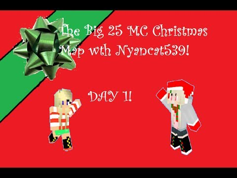 The Big 25 MC Christmas Map wth Nyancat539! DAY 1