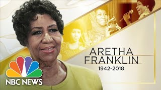 'Queen of Soul' Aretha Franklin Passes Away At Age 76 | NBC News - NBCNEWS