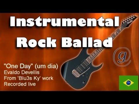 Instrumental rock guitar ballad - One Day ( Um Dia ) - by Evaldo Devellis