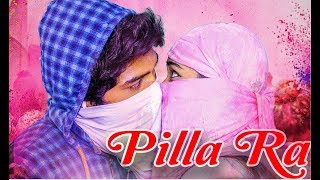 Pilla Raa - Latest Independent Film 2019 Trailer - IQLIKCHANNEL