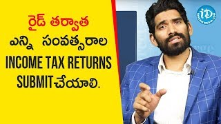 How Many Years Income Tax Returns Need To Be Submitted | CA Anurag Chowdhary | The Business Of Films - IDREAMMOVIES