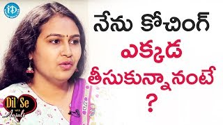 Mourya Narapureddy About Where She Took Civils Coaching || Dil Se With Anjali - IDREAMMOVIES