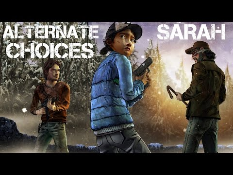 The Walking Dead Game Season 2 Episode 4 - Alternate Choices - Sarah