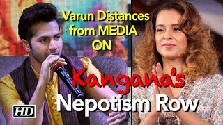 Varun Dhawan Distances from Kangana's Nepotism Row - BOLLYWOODCOUNTRY