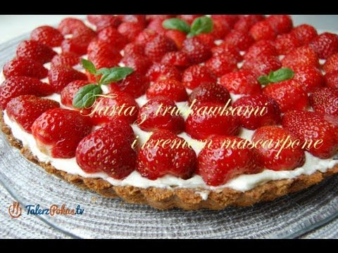 Tarta z truskawkami i kremem z mascarpone - TalerzPokus.tv