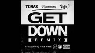 Torae Feat. Freeway & Styles P - Get Down (Remix) ( 2016 )