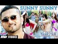 Yaariyan Sunny Sunny Feat.Yo Yo Honey Singh Video Song | Himansh Kohli, Rahul Preet