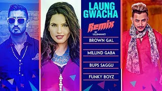 Remix: LAUNG GWACHA Song | Funky Boys  | Brown Gal | Millind Gaba | Bups Saggu | Latest Songs 2018 - TSERIES