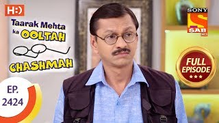 Taarak Mehta Ka Ooltah Chashmah - Ep 2424 - Full Episode - 15th March, 2018 - SABTV