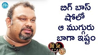 Three Of My favorite Contestants from Big Boss - Kathi Mahesh || Dil Se With Anjali - IDREAMMOVIES