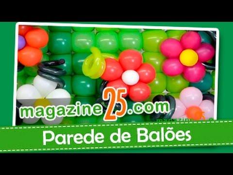Como Fazer Parede de Balões (Magazine 25)