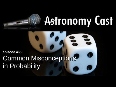 Astronomy Cast Ep. 436: Common Misconceptions in Probability