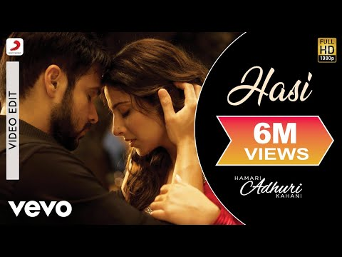 Hamari Adhuri Kahani - Hasi Song