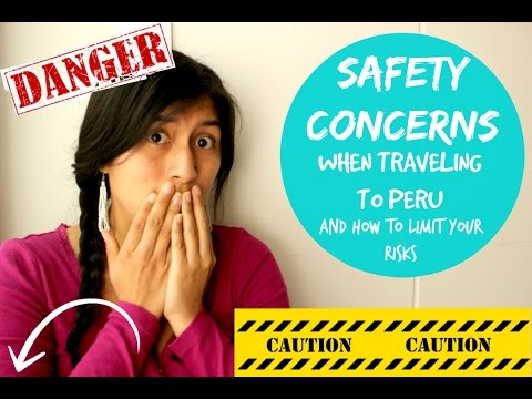 Safety concerns and General Tips when traveling to Peru (Video 8)