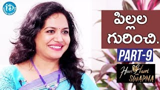 Singer Sunitha Exclusive Interview Part #9 || Heart To Heart With Swapna - IDREAMMOVIES