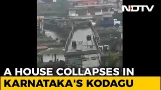 On Video, Dramatic House Collapse After Rain In Karnataka's Kodagu - NDTV