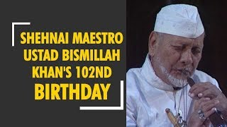 Today is Shehnai maestro Ustad Bismillah Khan's 102th birthday - ZEENEWS