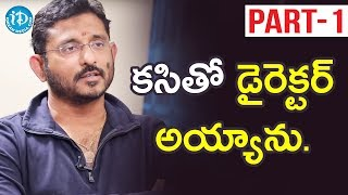 Director B V S Ravi Exclusive Interview - Part #1 || Talking Movies With iDream - IDREAMMOVIES