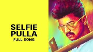 Selfie Pulla – Kaththi Audio Song Online | Kaththi mp3 songs