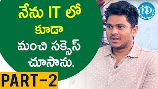 Director Shiva Raj Kanumuri Interview Part #2 || Talking Movies with iDream - IDREAMMOVIES