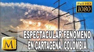 Espectacular Fenómeno Causa Conmoción En Cartagena, Colombia