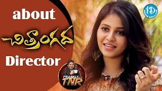Anjali About Chitrangada Director || Frankly With TNR || Talking Movies With iDream - IDREAMMOVIES
