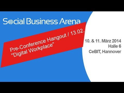 Social Business Arena @ CeBIT - Pre-Event-Hangout: Future Workplace