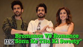"""Bromance VS Romance : """"Sonu Ke Titu Ki Sweety"""" - BOLLYWOODCOUNTRY"""