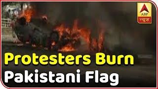 Pulwama Attack: Protesters burn Pakistani flag, country seeks revenge for martyrs - ABPNEWSTV