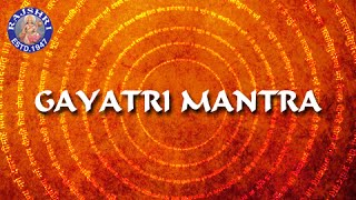 Gayatri Mantra 108 Times With Lyrics - Chanting By Brahmins - Peaceful Chant - RAJSHRISOUL