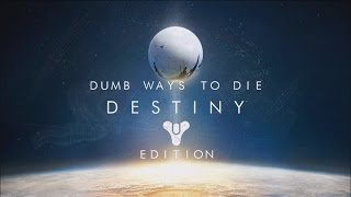Dumb Ways to Die: Destiny Edition