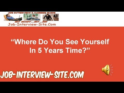 """Where do you see yourself in 5 years time?"" Interview Question and Best Answers"