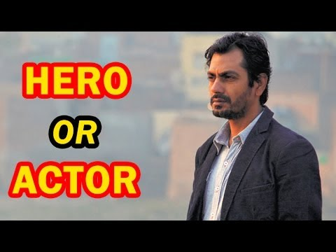 Good Looks Can Make Hero, Not Actor - Nawazuddin Siddiqui