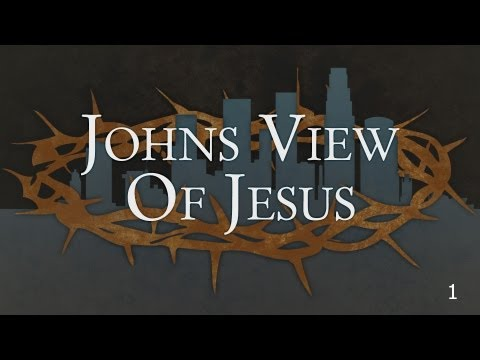 1 - Johns View Of Jesus