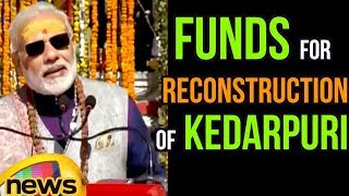 PM Modi Speech Over Funds For Reconstruction of Kedarpuri | Mango News - MANGONEWS