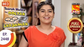 Taarak Mehta Ka Ooltah Chashmah - Ep 2448 - Full Episode - 18th April, 2018 - SABTV